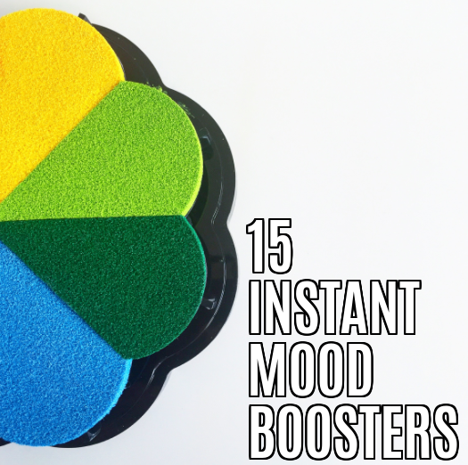 15 INSTANT MOOD BOOSTERS